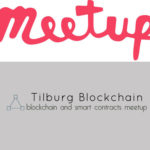 Blockchain & Smart Contracts Meetup Tilburg